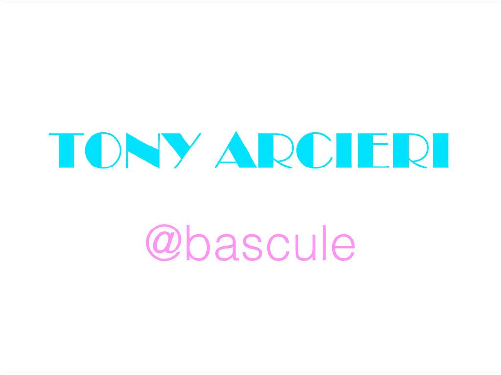 @bascule TONY ARCIERI