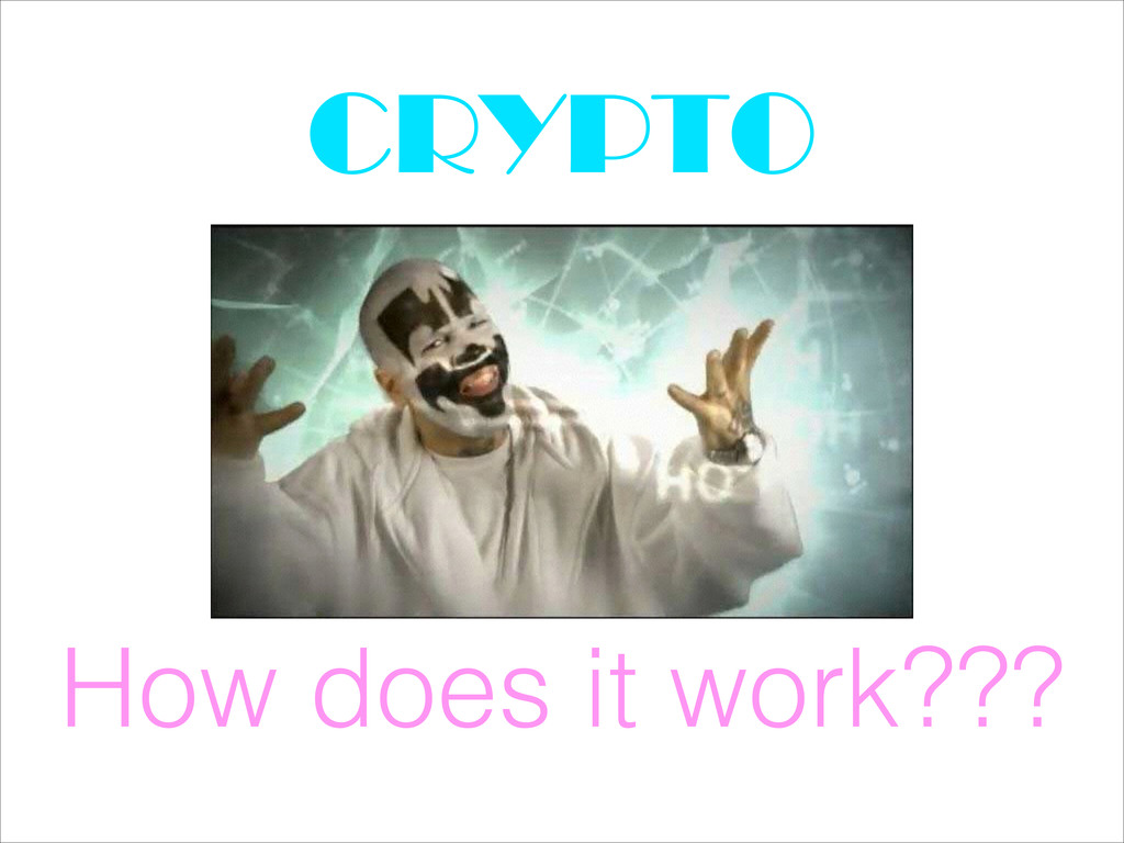 How does it work??? CRYPTO