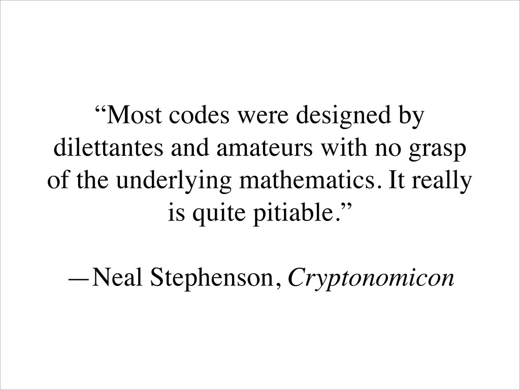 """""""Most codes were designed by dilettantes and am..."""
