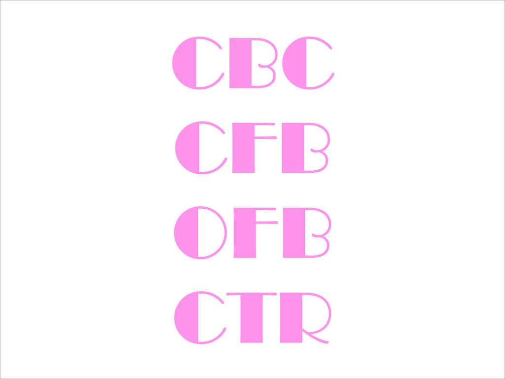 CBC CFB OFB CTR