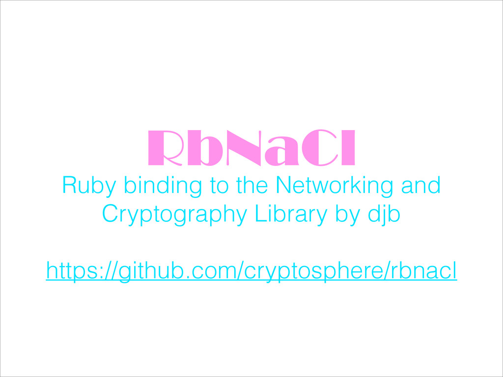 RbNaCl Ruby binding to the Networking and Crypt...