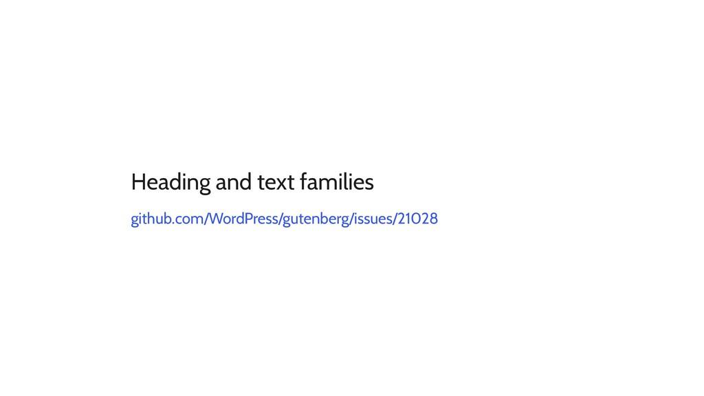 Heading and text families github.com/WordPress/...