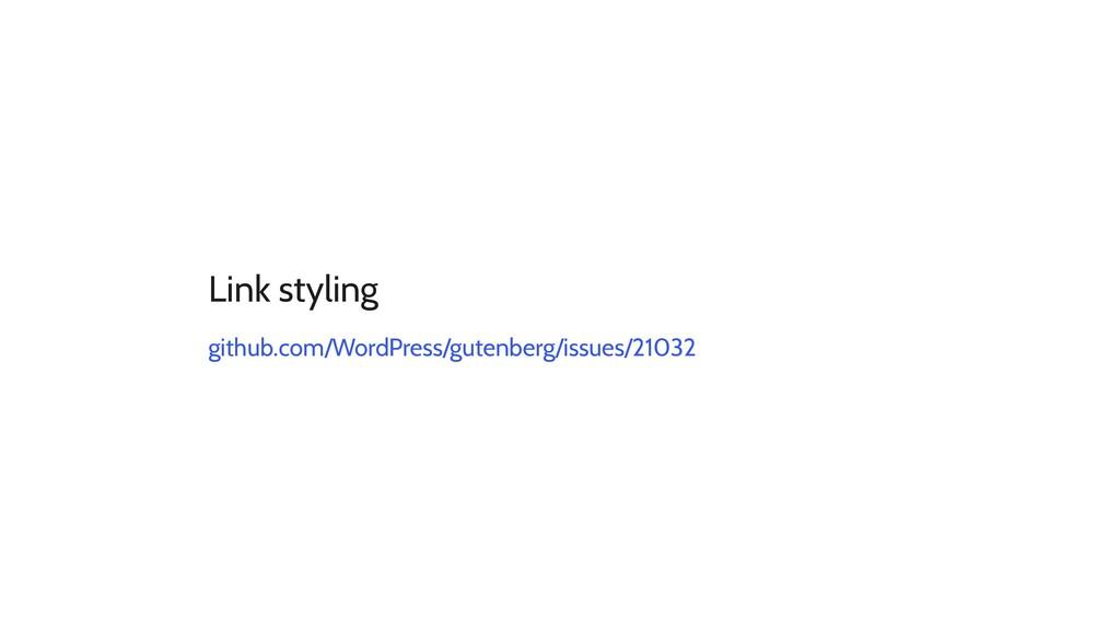 Link styling github.com/WordPress/gutenberg/iss...