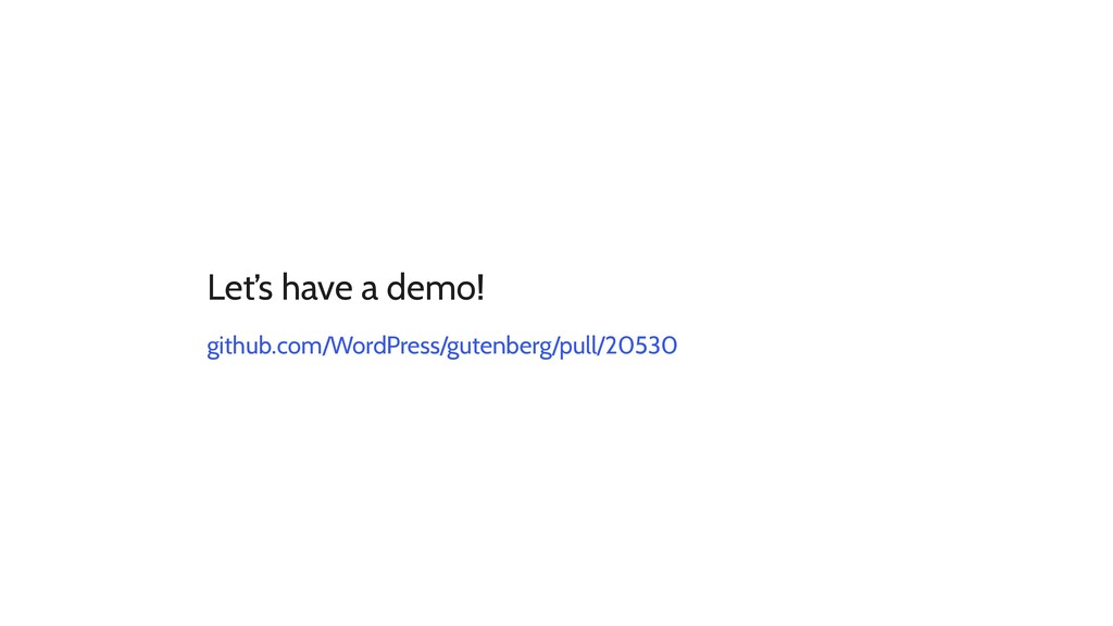 Let's have a demo! github.com/WordPress/gutenbe...
