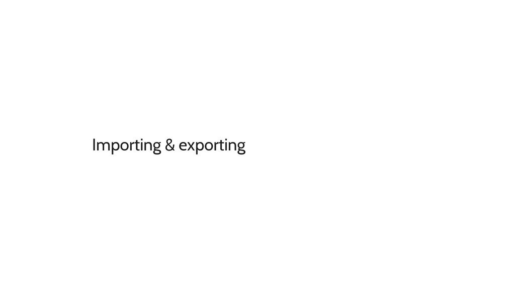Importing & exporting