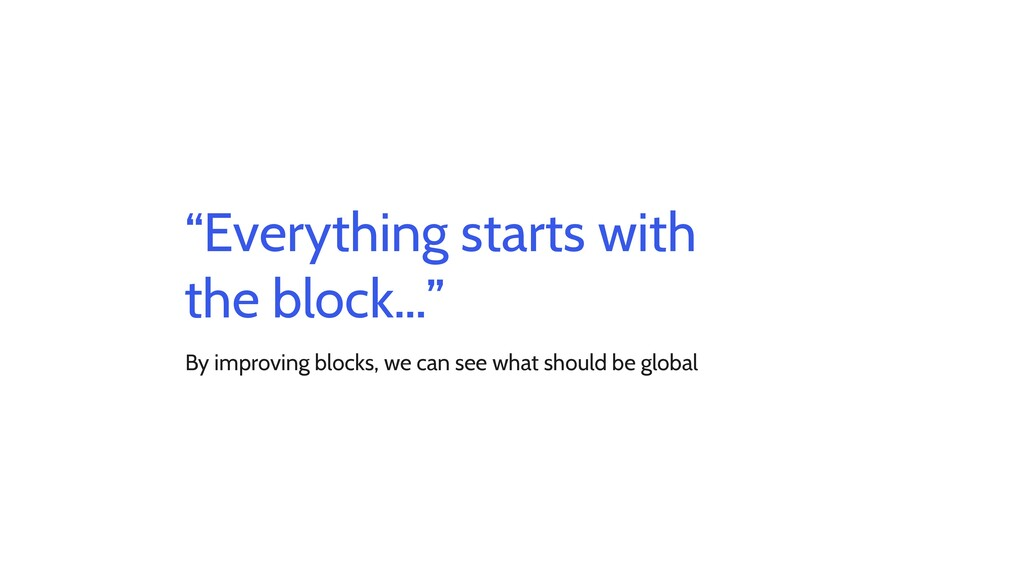 """""""Everything starts with the block…"""" By improvin..."""
