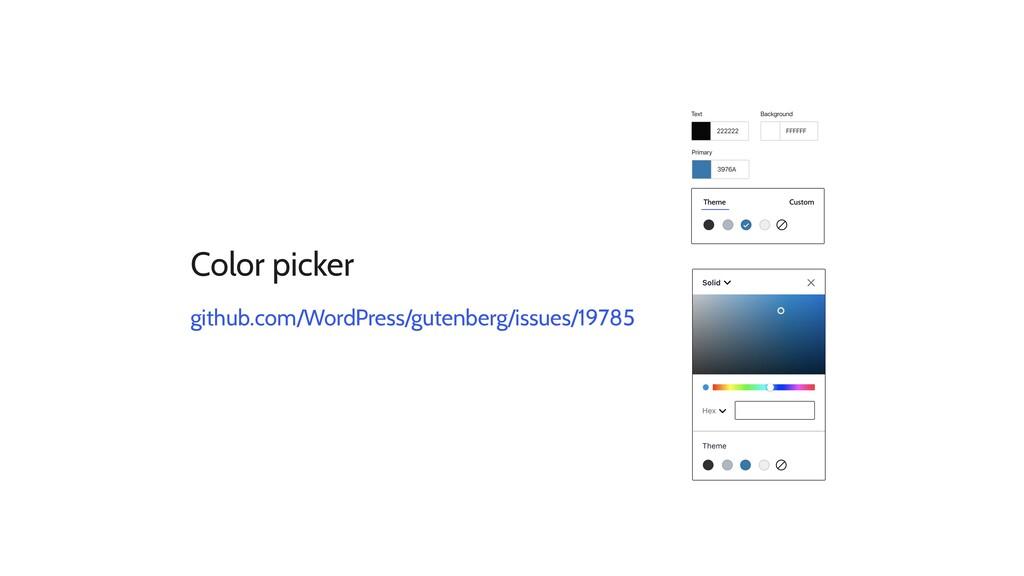 Color picker github.com/WordPress/gutenberg/iss...