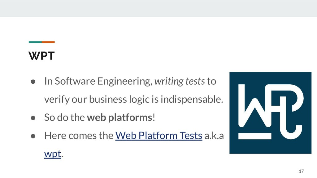 WPT ● In Software Engineering, writing tests to...