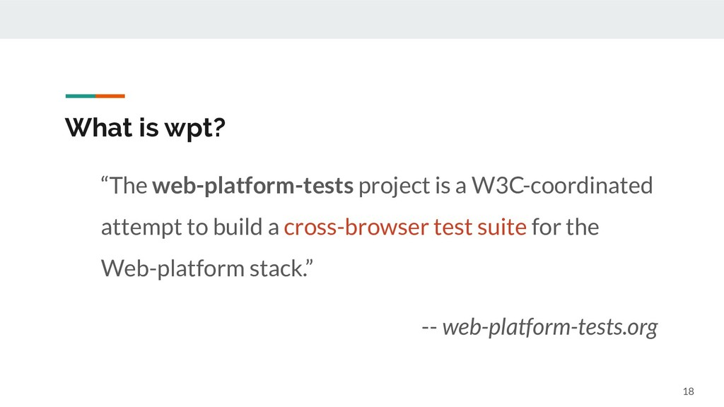 """The web-platform-tests project is a W3C-coordi..."