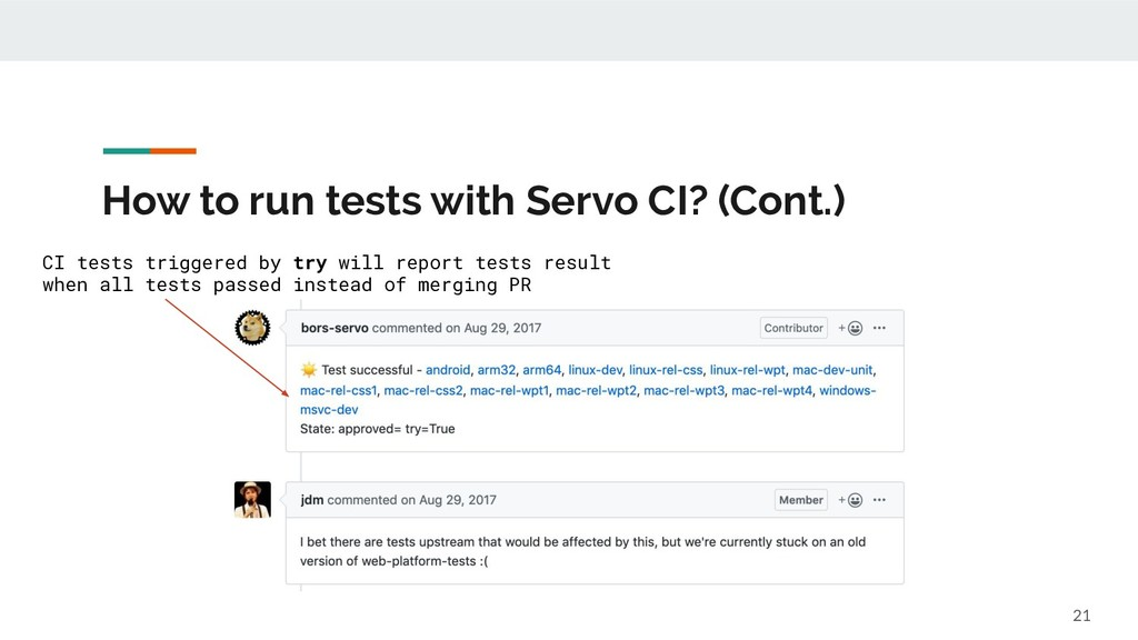 How to run tests with Servo CI? (Cont.) 21 CI t...