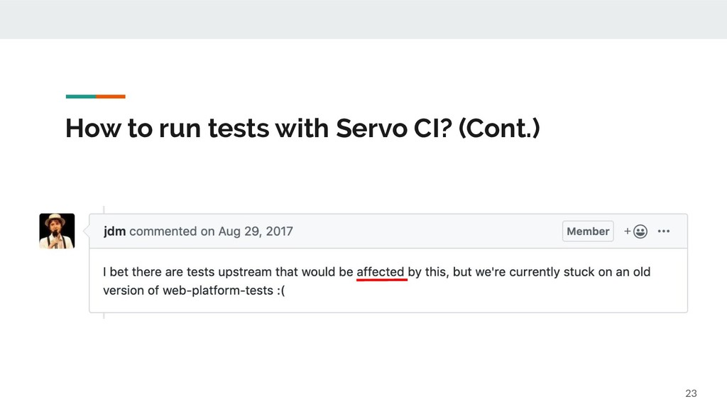 How to run tests with Servo CI? (Cont.) 23