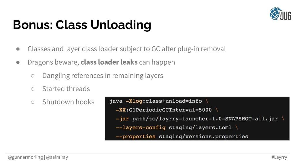 @gunnarmorling | @aalmiray #Layrry Bonus: Class...