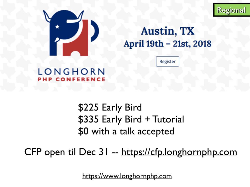 Regional https://www.longhornphp.com $225 Early...
