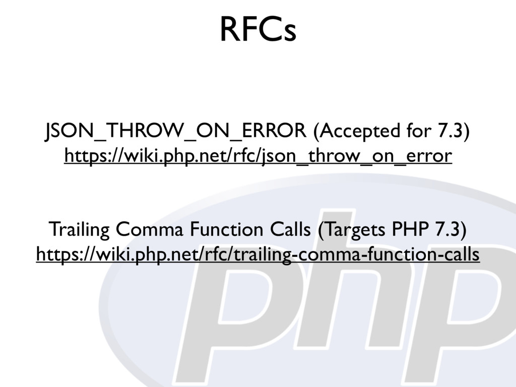 RFCs JSON_THROW_ON_ERROR (Accepted for 7.3) htt...
