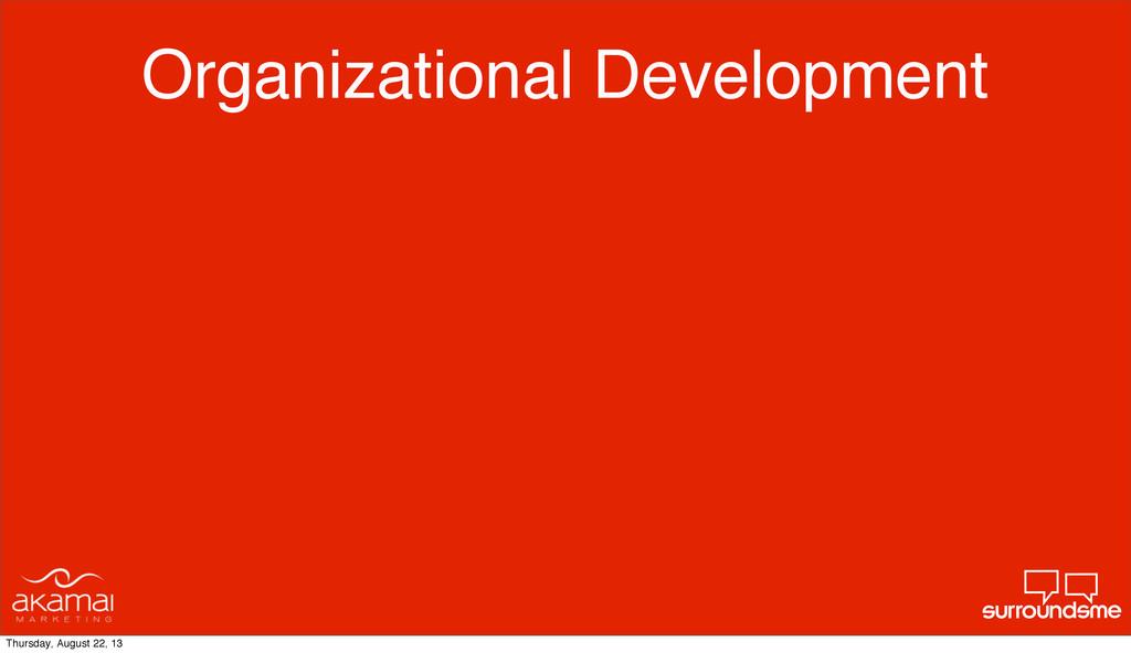 Organizational Development Thursday, August 22,...