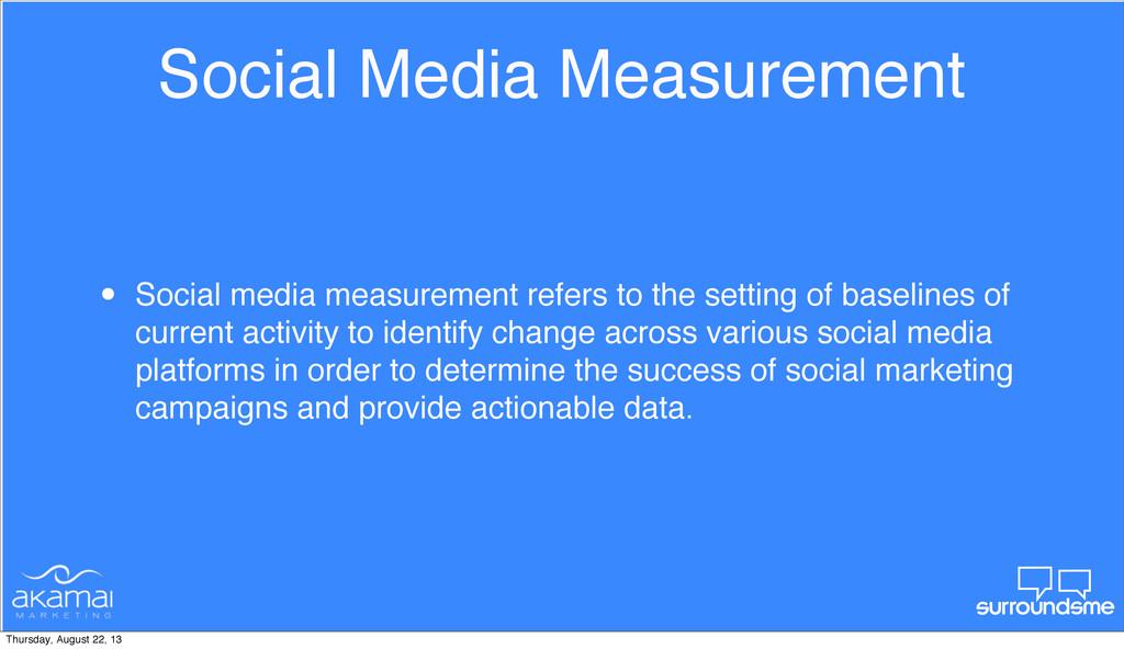 Social Media Measurement • Social media measure...
