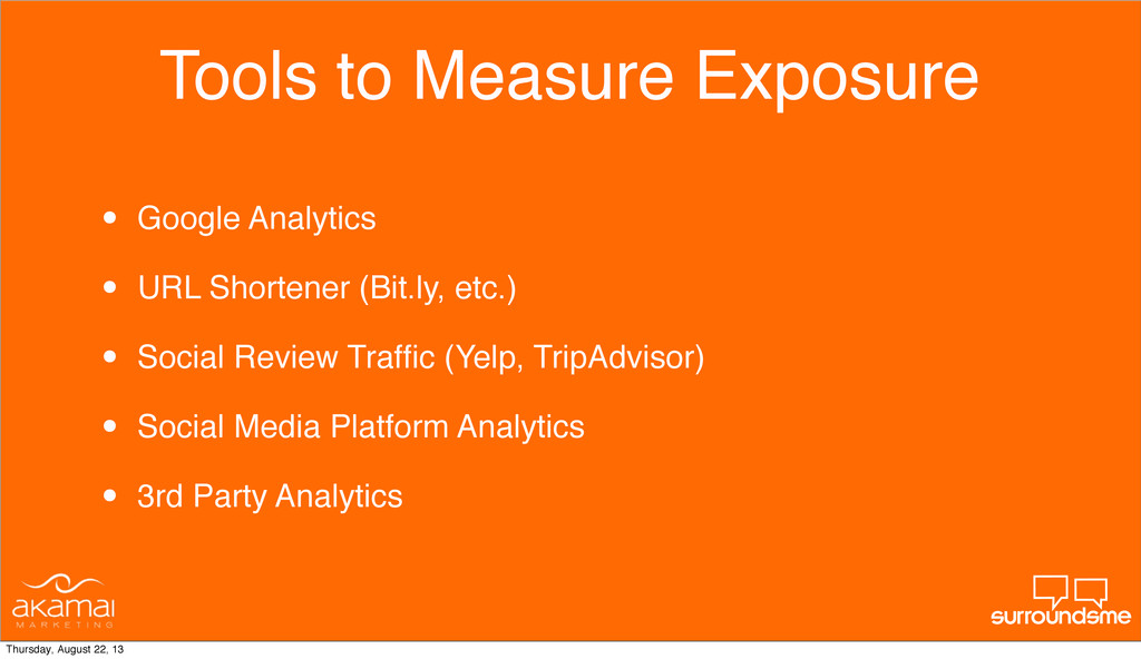 Tools to Measure Exposure • Google Analytics • ...