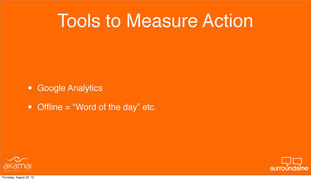 Tools to Measure Action • Google Analytics • Of...