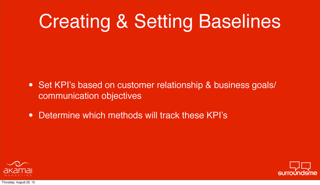 Creating & Setting Baselines • Set KPI's based ...