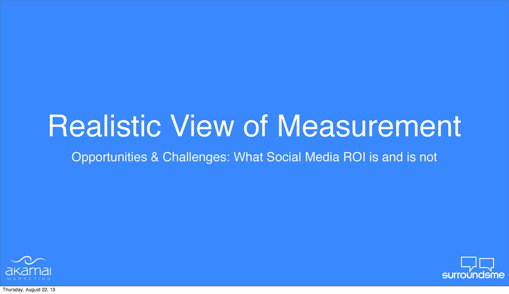 Realistic View of Measurement Opportunities & C...