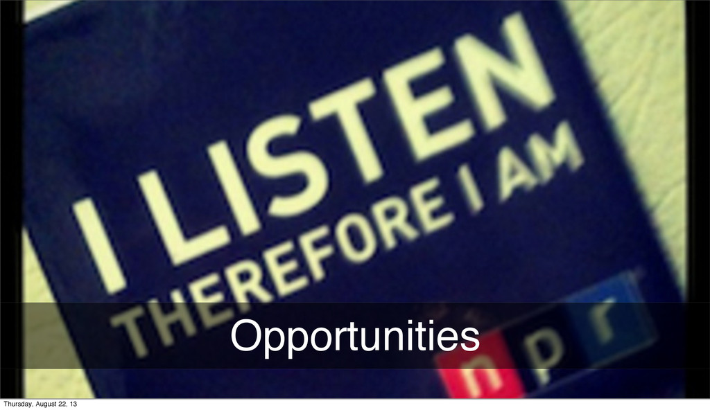 Opportunities Thursday, August 22, 13