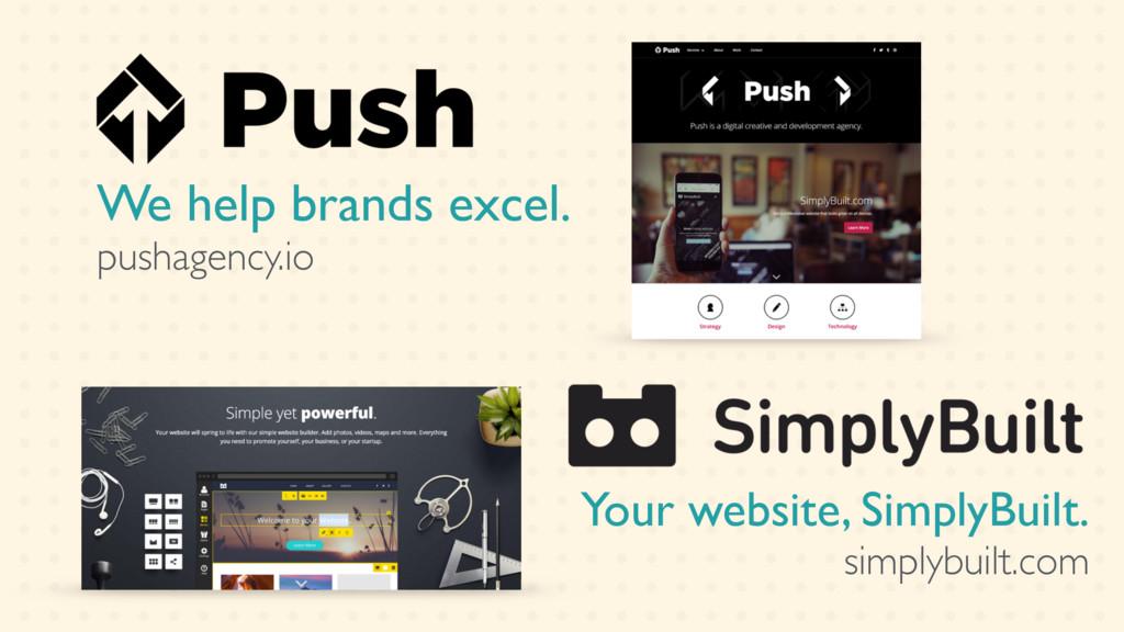 We help brands excel. pushagency.io Your websit...