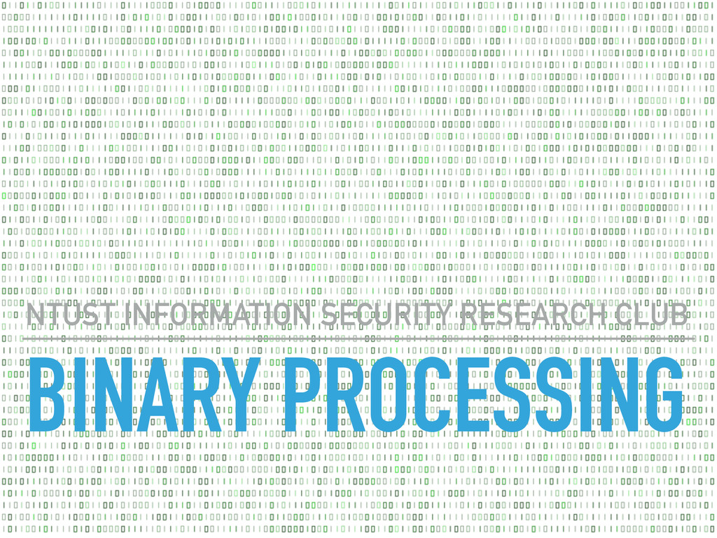 BINARY PROCESSING NTUST INFORMATION SECURITY RE...