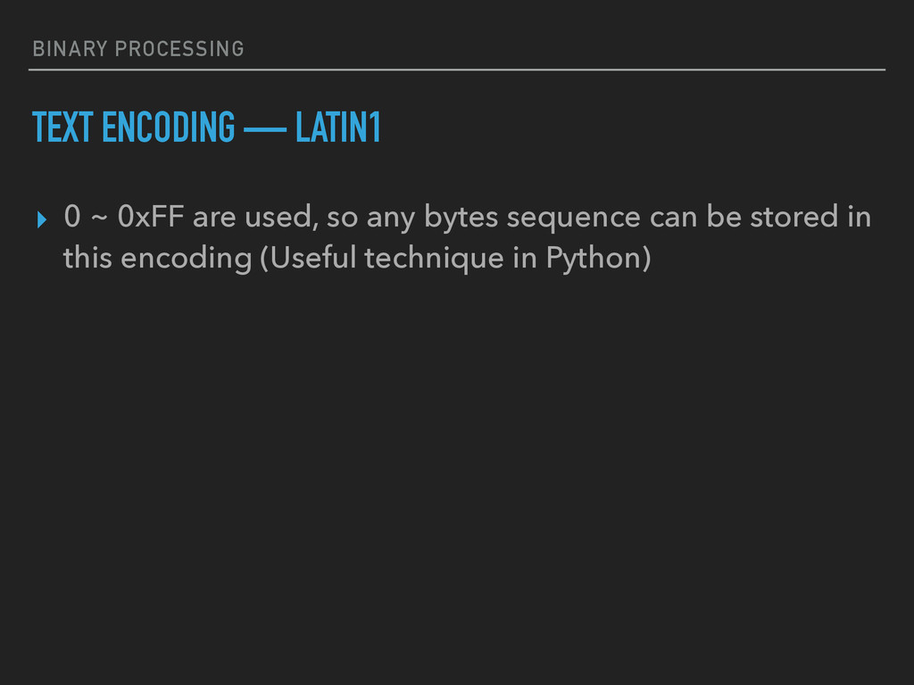BINARY PROCESSING TEXT ENCODING — LATIN1 ▸ 0 ~ ...