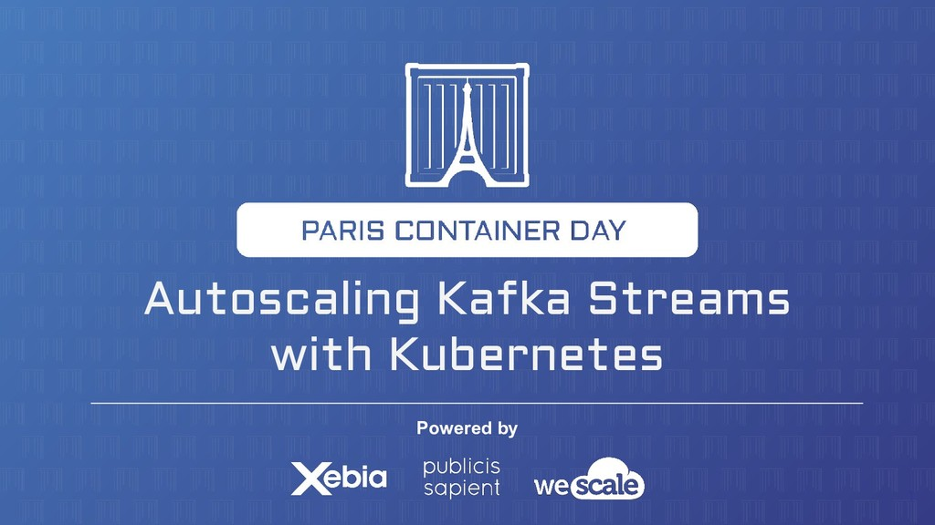 Powered by Autoscaling Kafka Streams with Kuber...