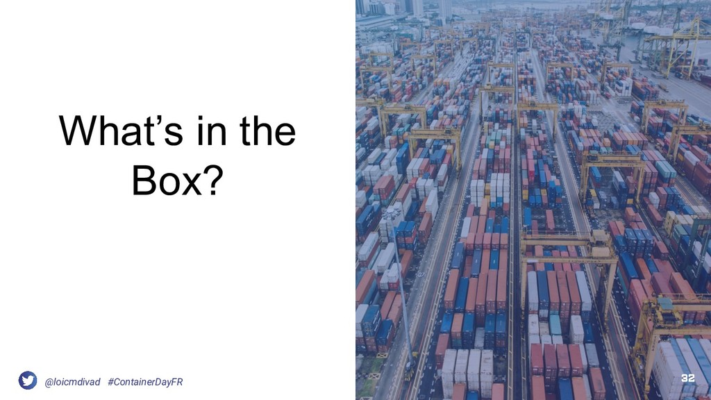 @loicmdivad #ContainerDayFR What's in the Box? ...