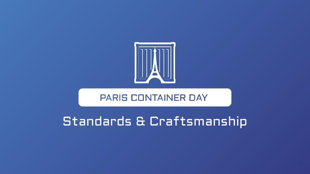 Standards & Craftsmanship 35