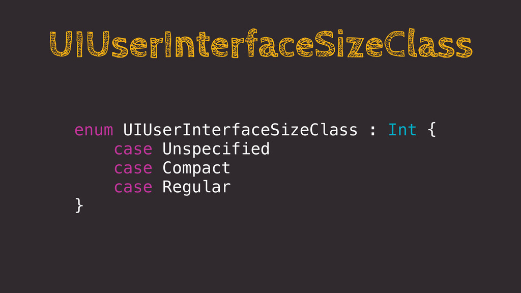 UIUserInterfaceSizeClass enum UIUserInterfaceSi...