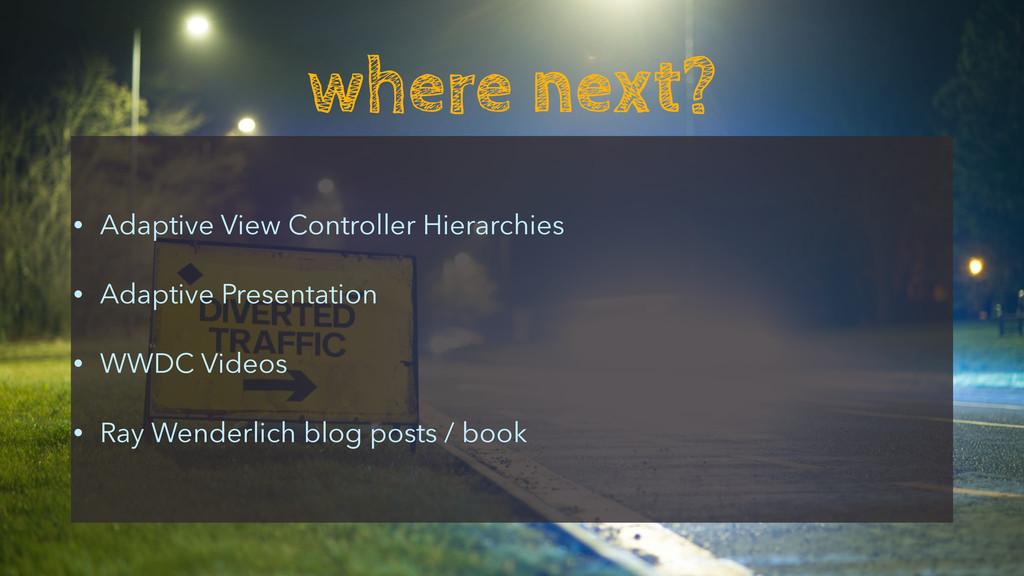 where next? • Adaptive View Controller Hierarch...