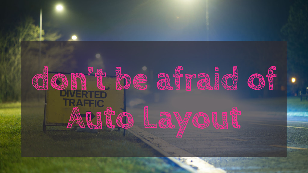 don't be afraid of Auto Layout