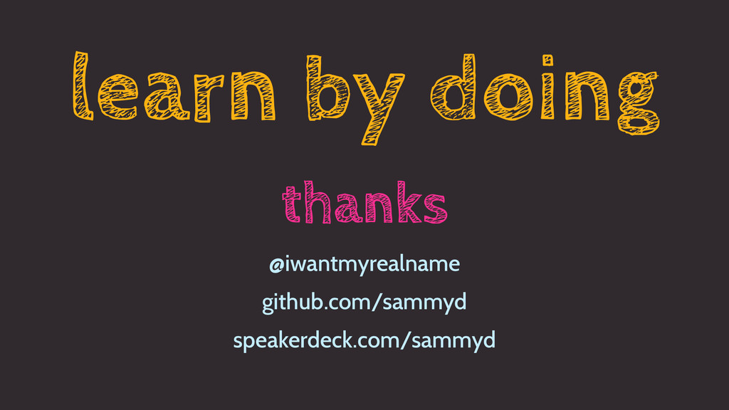 learn by doing thanks @iwantmyrealname github.c...