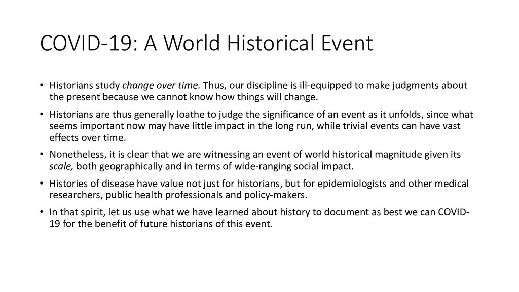 COVID-19: A World Historical Event • Historians...