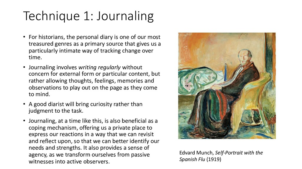 Technique 1: Journaling • For historians, the p...