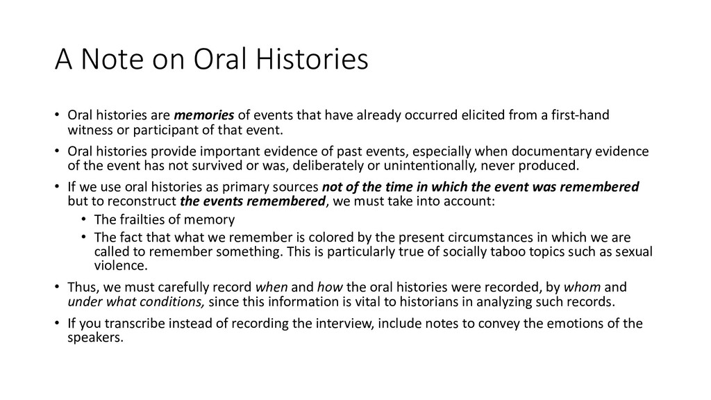 A Note on Oral Histories • Oral histories are m...
