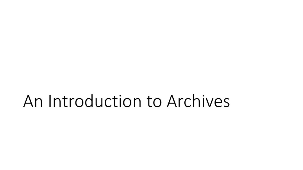 An Introduction to Archives