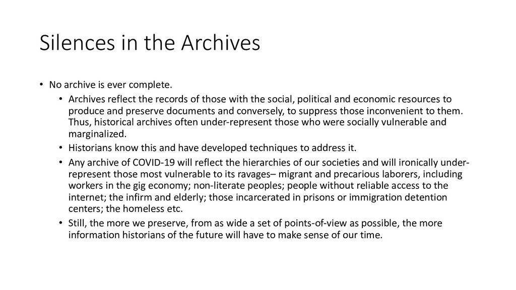 Silences in the Archives • No archive is ever c...