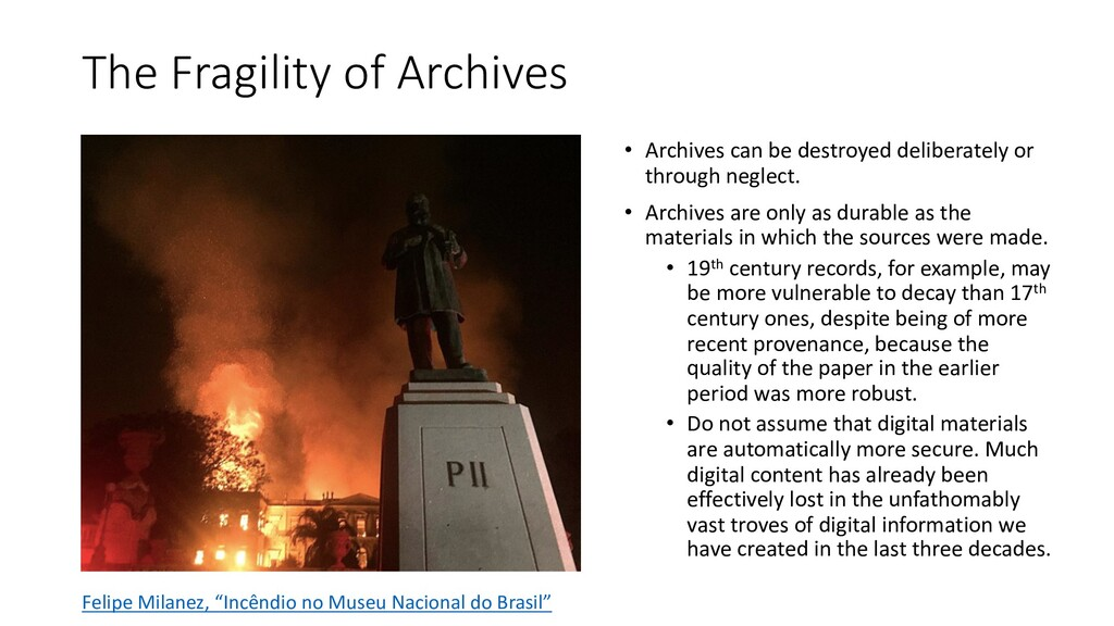 The Fragility of Archives • Archives can be des...