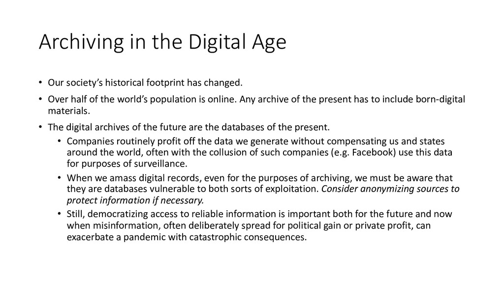 Archiving in the Digital Age • Our society's hi...