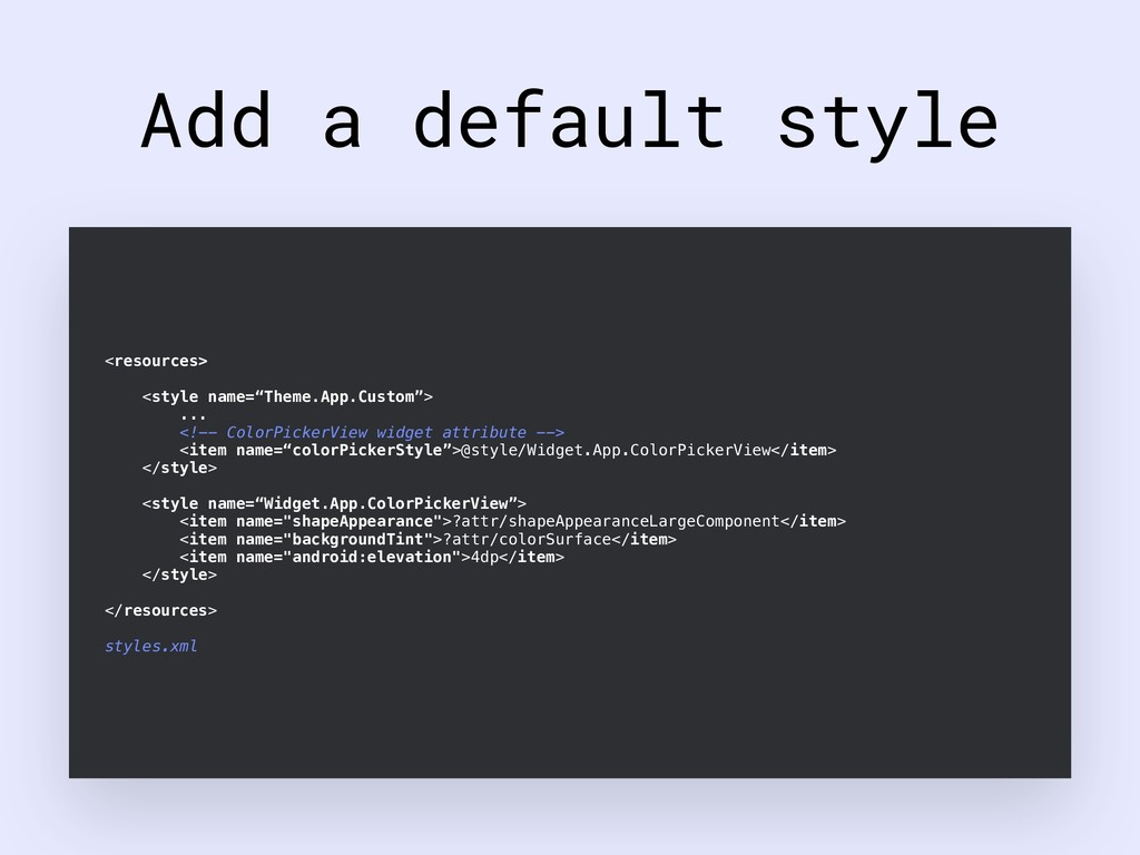 "Add a default style <resources> <style name=""Th..."