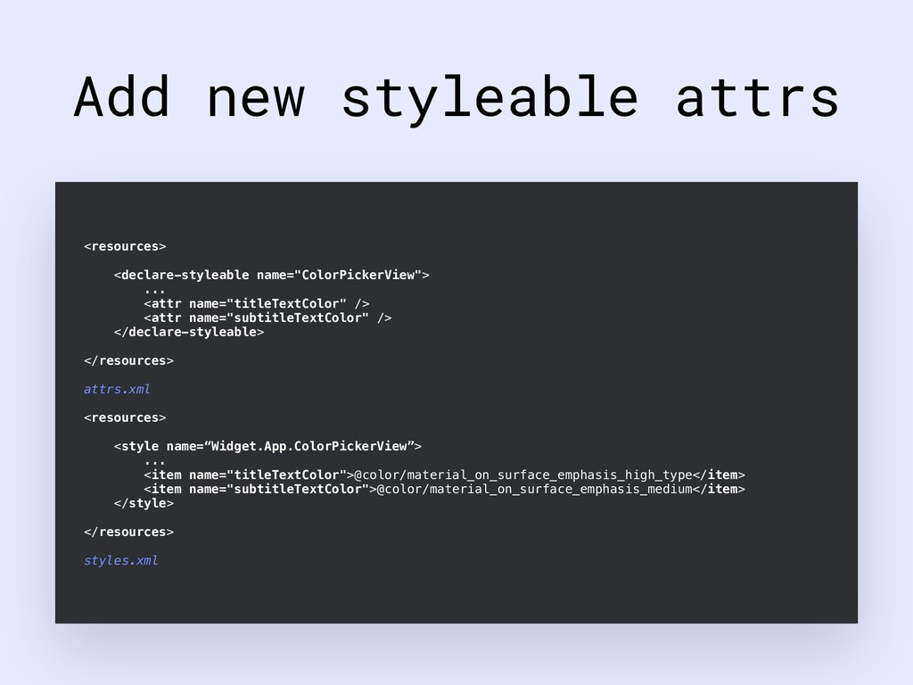 Add new styleable attrs <resources> <declare-st...
