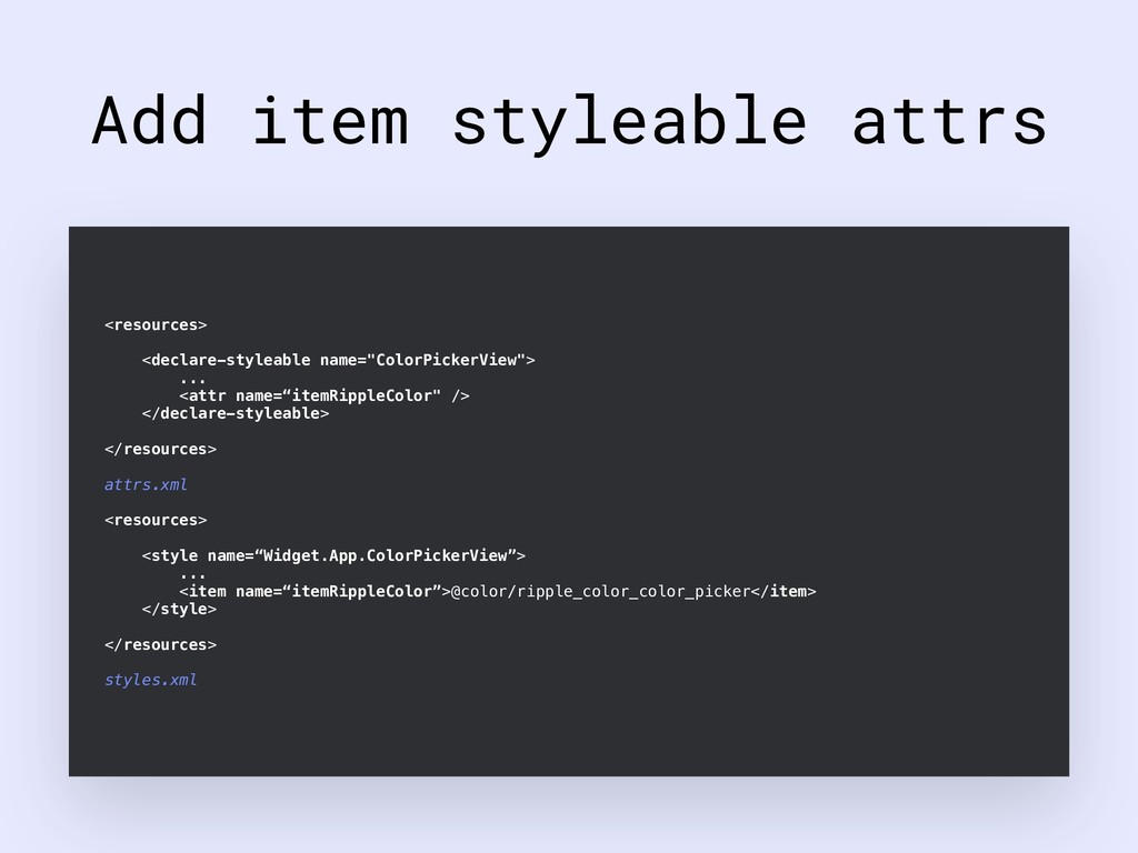 Add item styleable attrs <resources> <declare-s...
