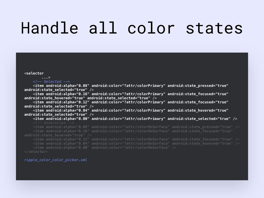 Handle all color states <selector ...> <!-- Sel...