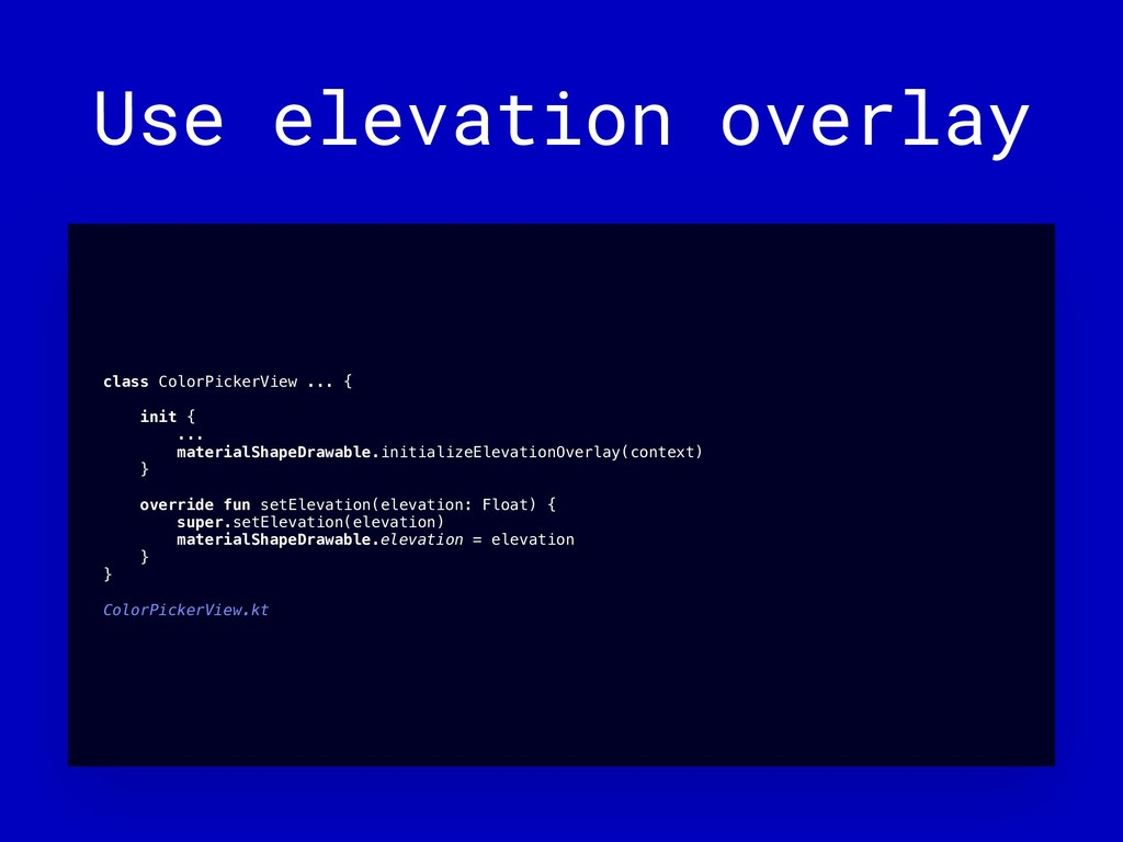 Use elevation overlay class ColorPickerView ......
