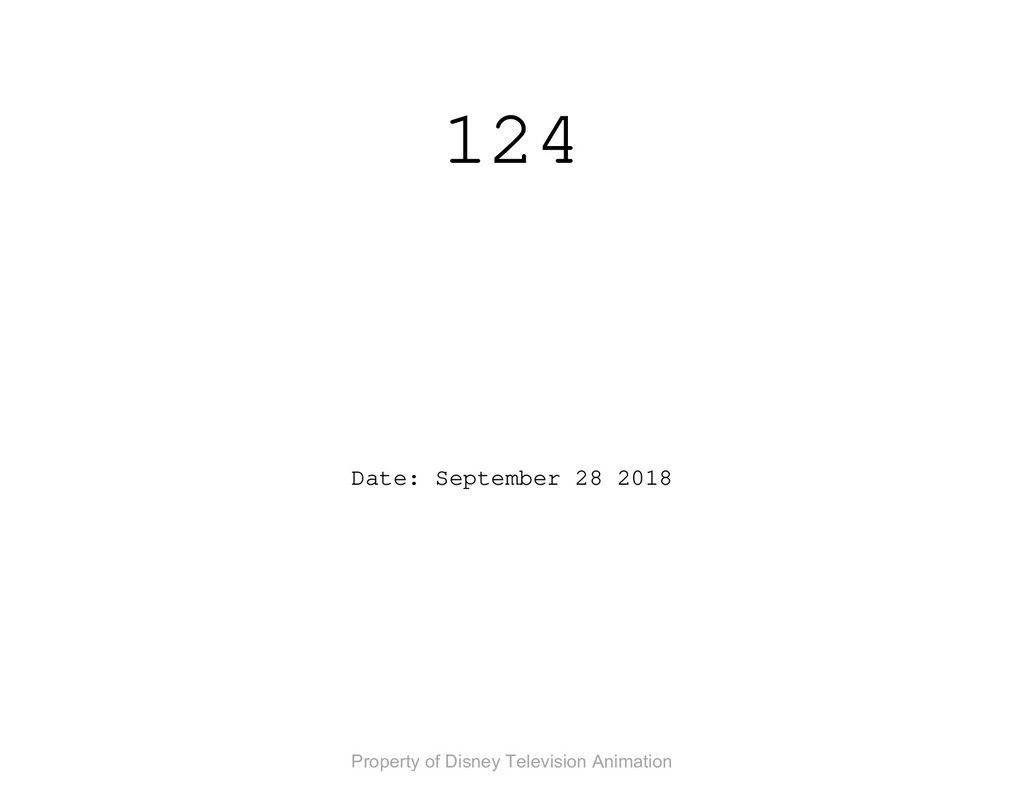 124 Date: September 28 2018 Property of Disney ...