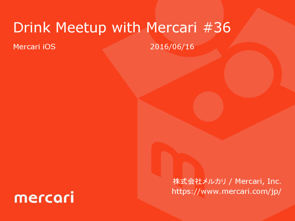 Drink Meetup with Mercari #36 Mercari iOS      ...