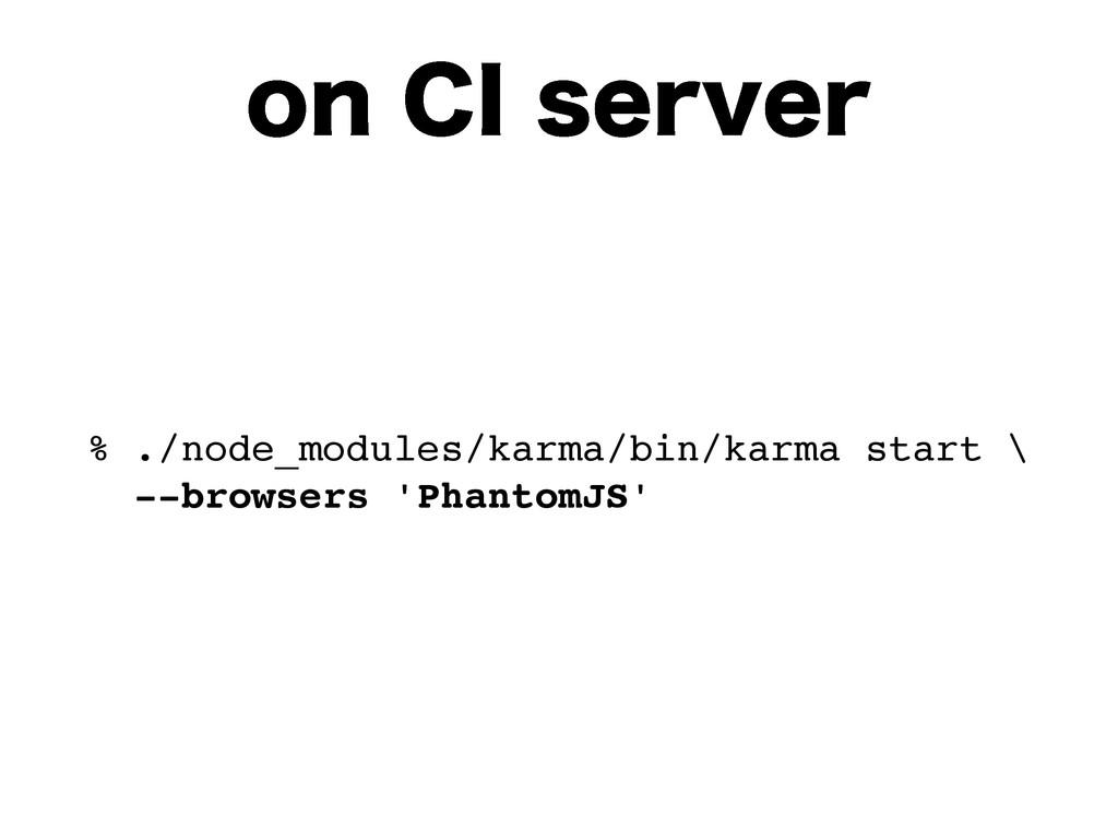 PO$*TFSWFS % ./node_modules/karma/bin/karma ...